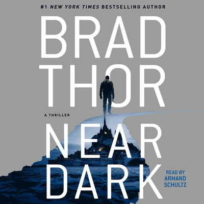 Near Dark: A Thriller - Thor, Brad