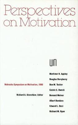 Nebraska Symposium on Motivation, 1990, Volume 38: Perspectives on Motivation - Nebraska Symposium, and Dienstbier, Richard A (Editor)