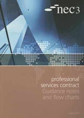 NEC3 Professional Services Contract Guidance Notes and Flow Charts - NEC
