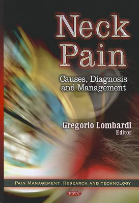 Neck Pain: Causes, Diagnosis & Management - Lombardi, Gregorio (Editor)