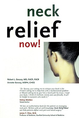 Neck Relief Now! - Swezey, Robert L, and Last, First, and Swezey, Annette