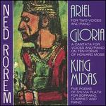 Ned Rorem: Ariel; Gloria; King Midas - Anne Shein (piano); Helen Vanni (mezzo-soprano); John Stewart (tenor); Joseph Rabbai (clarinet); Ned Rorem (piano); Phyllis Curtin (soprano); Ryan Edwards (piano); Sandra Walker (mezzo-soprano)