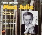 Ned Rorem: Miss Julie