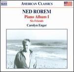 Ned Rorem: Piano Album 1; Six Friends