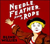 Needle, Feather, and a Rope - Blind Willies