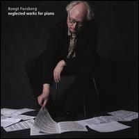 Neglected Works for Piano - Bengt Forsberg (piano)