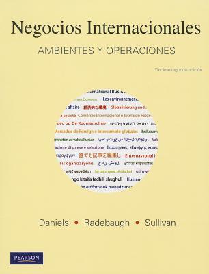 Negocios Internacionales - Daniels, John D, and Radebaugh, Lee H, and Sullivan, Daniel P