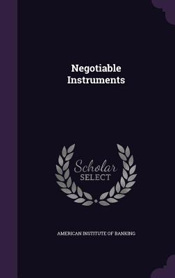 Negotiable Instruments - American Institute of Banking (Creator)
