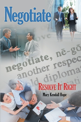 Negotiate: Resolve It Right - Hope, Mary Kendall