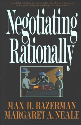 Negotiating Rationally - Bazerman, Max H