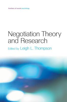 Negotiation Theory and Research - Thompson, Leigh L. (Editor)