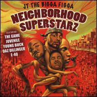 Neighborhood Superstarz - JT the Bigga Figga
