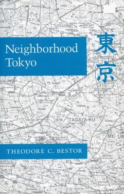 Neighborhood Tokyo - Bestor, Theodore C