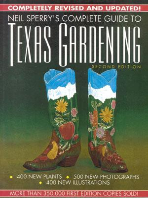 Neil Sperry's Complete Guide to Texas Gardening, 2nd Edition - Sperry, Neil