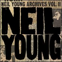 Neil Young Archives, Vol. 2 (1972-1976) - Neil Young