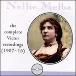 Nellie Melba: The Complete Victor Recordings (1907-1916)