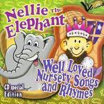Nellie the Elephant: Well Loved Nursery Songs