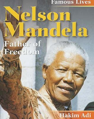 Nelson Mandela: Father of Freedom - Adi, Hakim