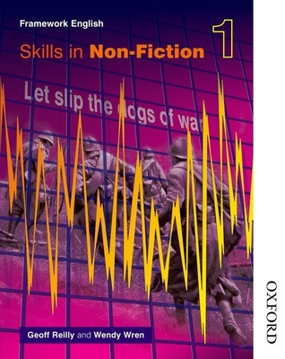 Nelson Thornes Framework English Skills in Non-Fiction 1 - Reilly, Geoff, and Wren, Wendy