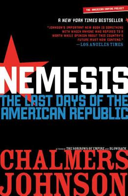 Nemesis: The Last Days of the American Republic - Johnson, Chalmers