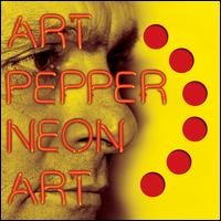 Neon Art, Vol. 1 - Art Pepper