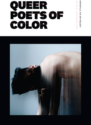 Nepantla: An Anthology Dedicated to Queer Poets of Color - Soto, Christopher (Editor)