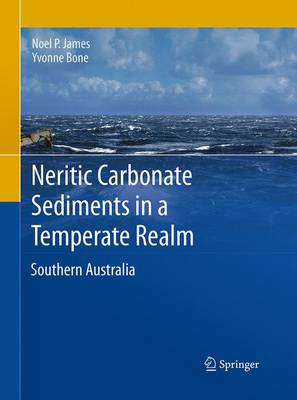 Neritic Carbonate Sediments in a Temperate Realm: Southern Australia - James, Noel P