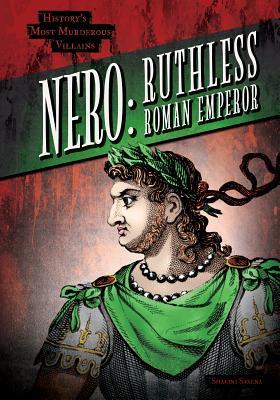 Nero: Ruthless Roman Emperor - Saxena, Shalini