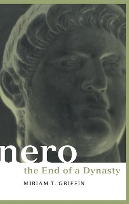 Nero: The End of a Dynasty - Griffin, Miriam