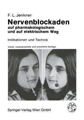 Nervenblockaden Auf Pharmakologischem Und Auf Elektrischem Weg: Indikationen Und Technik - Stelzel, M (Illustrator), and Jenkner, F L