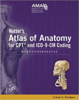 Netter's Atlas of Anatomy F/ CPT and ICD-9-CM Coding: Musculoskeletal - American Medical Association