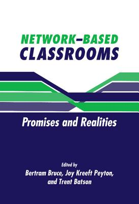 Network-Based Classrooms - Bruce, Bertram C (Editor)