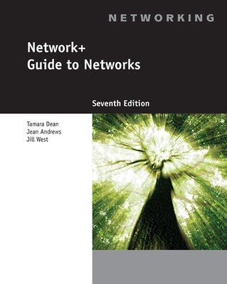 Network+ Guide to Networks - Dean, Tamara, and West, Jill, and Andrews, Jean