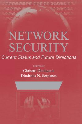 Network Security: Current Status and Future Directions - Douligeris, Christos