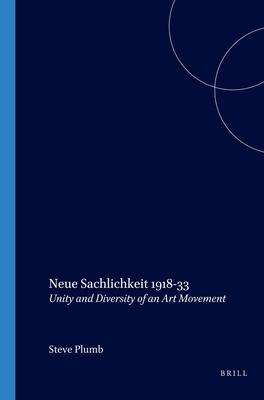 Neue Sachlichkeit 1918-33: Unity and Diversity of an Art Movement - Plumb, Steve