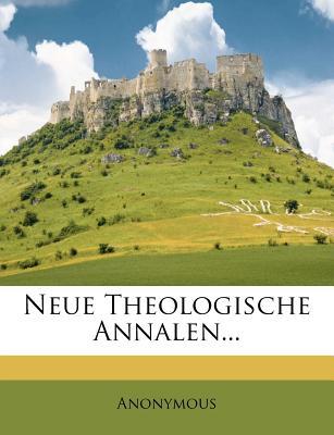 Neue Theologische Annalen... - Anonymous