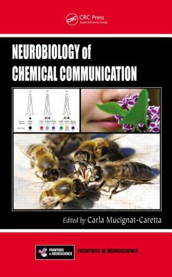 Neurobiology of Chemical Communication - Mucignat-Caretta, Carla (Editor)