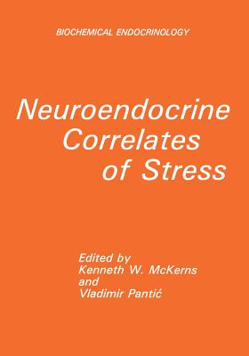 Neuroendocrine Correlates of Stress - McKerns, Kenneth W (Editor)