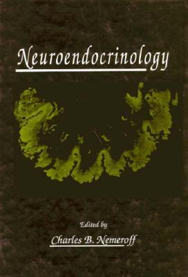 Neuroendocrinology - Nemeroff, Charles B, Ph.D.
