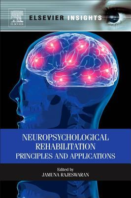 Neuropsychological Rehabilitation: Principles and Applications - Rajeswaran, Jamuna (Editor)