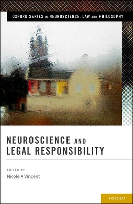 Neuroscience and Legal Responsibility - Vincent, Nicole A. (Editor)