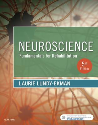 Neuroscience: Fundamentals for Rehabilitation - Lundy-Ekman, Laurie
