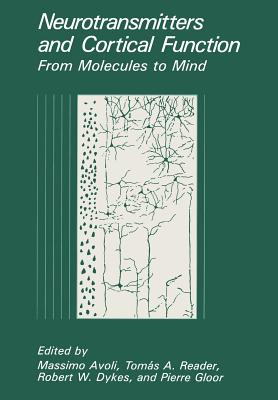 Neurotransmitters and Cortical Function: From Molecules to Mind - Avoli, Massimo, MD