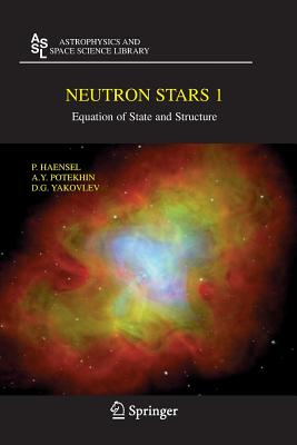 Neutron Stars 1: Equation of State and Structure - Haensel, P, and Potekhin, A Y, and Yakovlev, D G