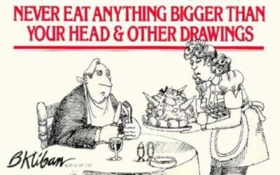 Never Eat Anything Bigger Than Your Head & Other Drawings - Kliban, B