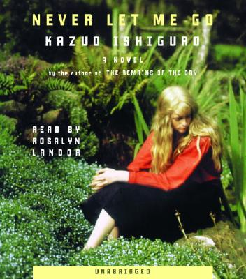Never Let Me Go - Ishiguro, Kazuo, and Landor, Rosalyn (Read by)