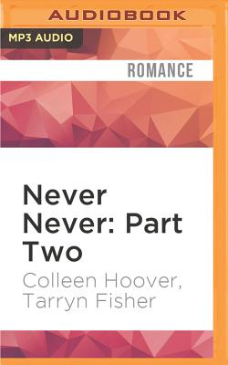 Never Never: Part Two - Hoover, Colleen, and Fisher, Tarryn, and Evans, Elizabeth, Professor (Read by)