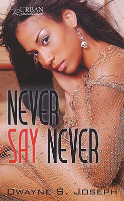 Never Say Never - Joseph, Dwayne S