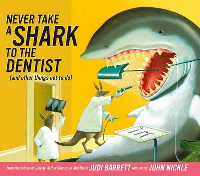 Never Take a Shark to the Dentist: And Other Things Not to Do - Barrett, Judi