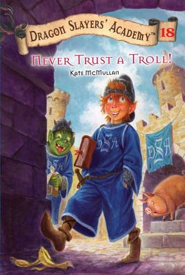 Never Trust a Troll! - McMullan, Kate, and Basso, Bill (Illustrator)